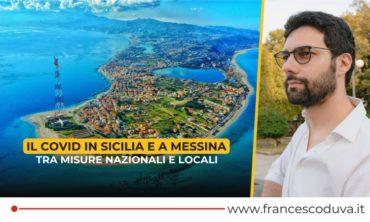 Il Covid in Sicilia e a Messina tra misure nazionali e locali, il mio punto di vista
