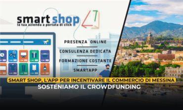 Smart Shop, l'app per incentivare il commercio di Messina: sosteniamo il crowdfunding